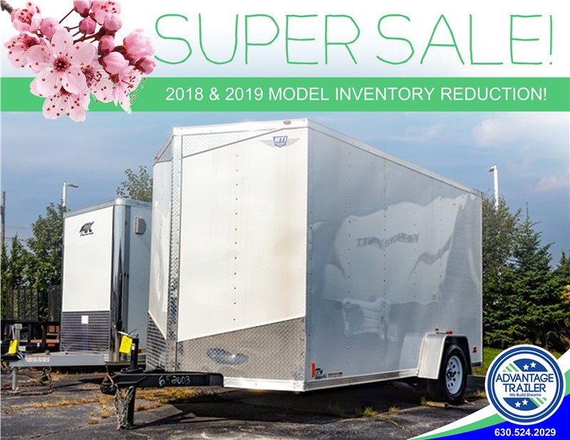 A Deal You Will Love! Our Spring Super Sale 2018-19 Model Trailer Inventory Reduction Starts Now!