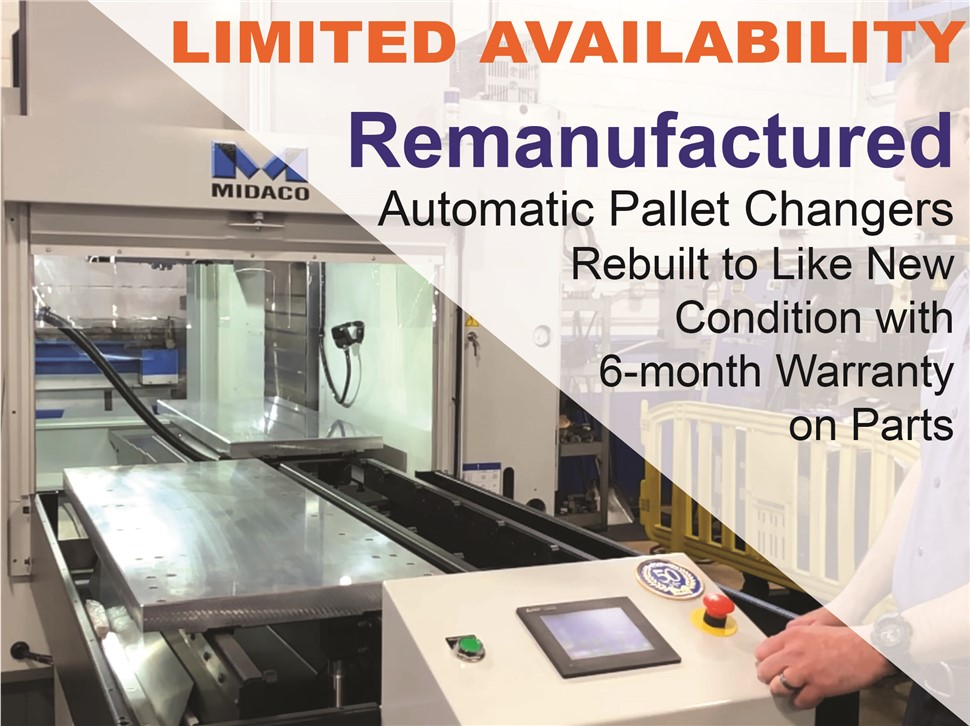 Machine shop showing a Midaco Automatic Pallet Changer with shuttle door open and one rectangular aluminum pallet on the shuttle and one in the machining center. Remanufactured Model Offer.